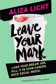 Book Review: Leave Your Mark by Aliza Licht