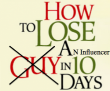How to Lose an #Influencer in 10 Days (or Less)