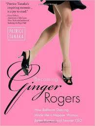 Book Review: Becoming Ginger Rogers By Patrice Tanaka
